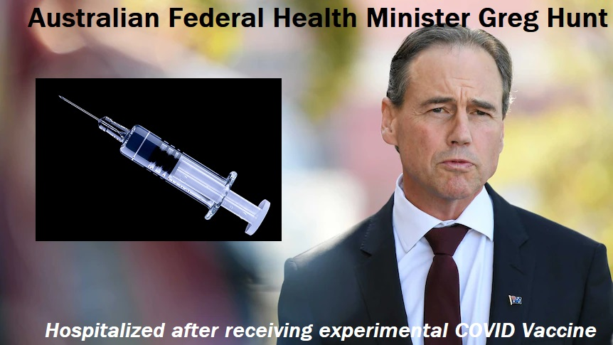 australian federal health minister greg hunt hospitalized after receiving experimental covid vaccine